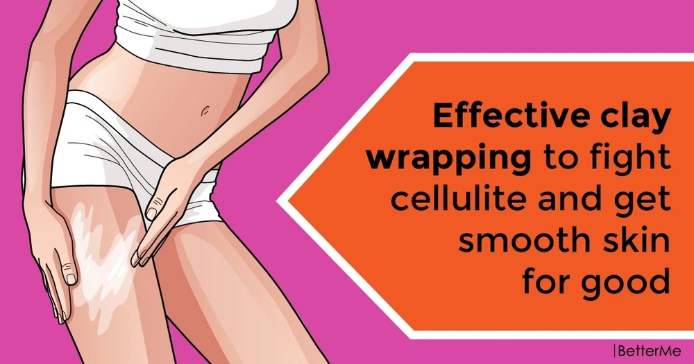 Effective clay wrapping to fight cellulite and get smooth skin for good