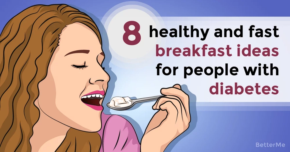 8 healthy and fast breakfast ideas for people with diabetes