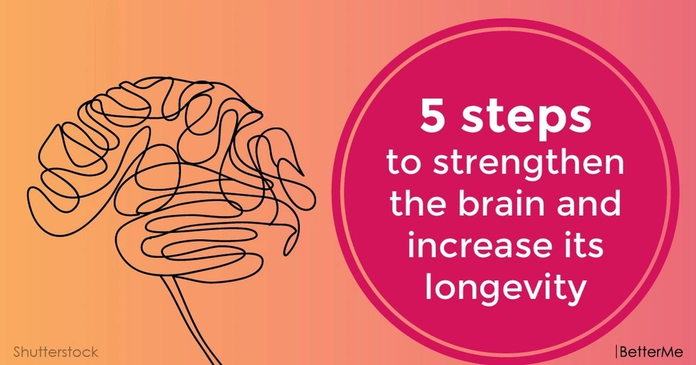 5 steps to strengthen the brain and increase its longevity
