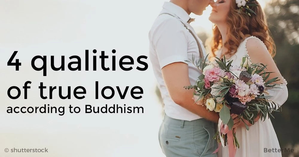 4 qualities of true love according to Buddhism
