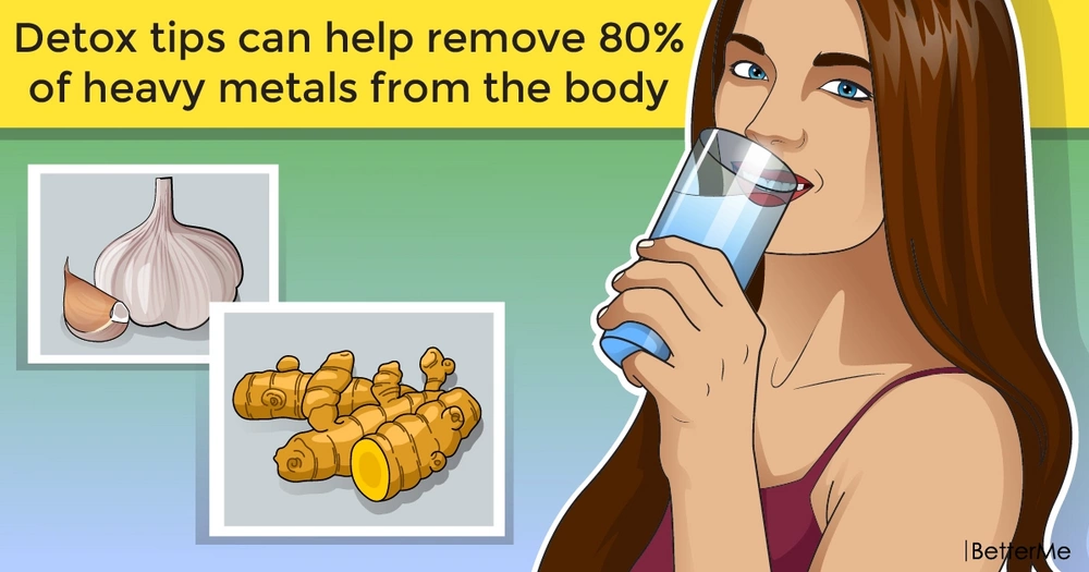 Detox tips can help remove 80% of heavy metals from the body within 42 Days