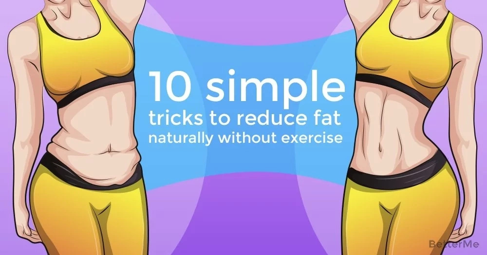 10 simple tricks to reduce fat naturally without exercise