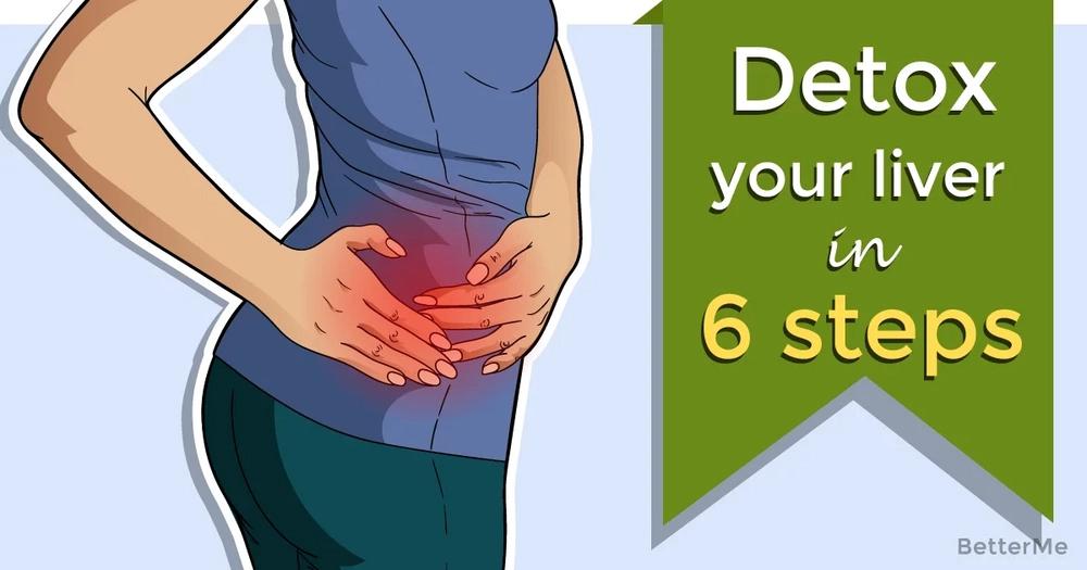 6 steps to detox a liver