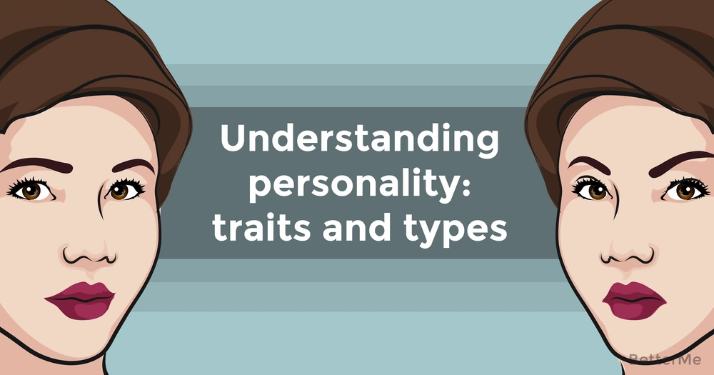 Understanding personality: traits and types