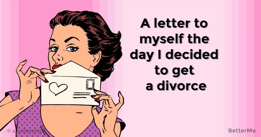 A letter to myself the day I decided to get a divorce