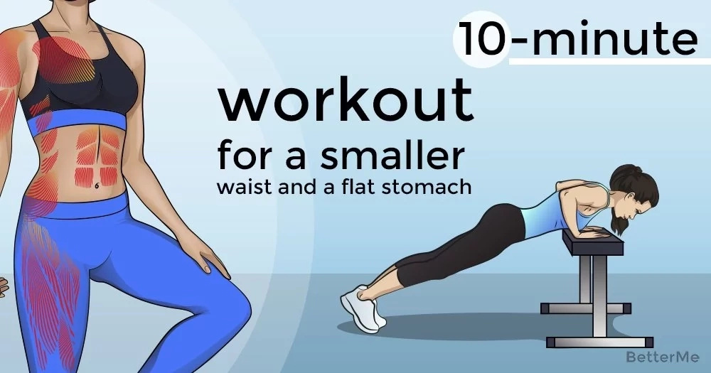 A 10-minute workout for a smaller waist and a flat stomach