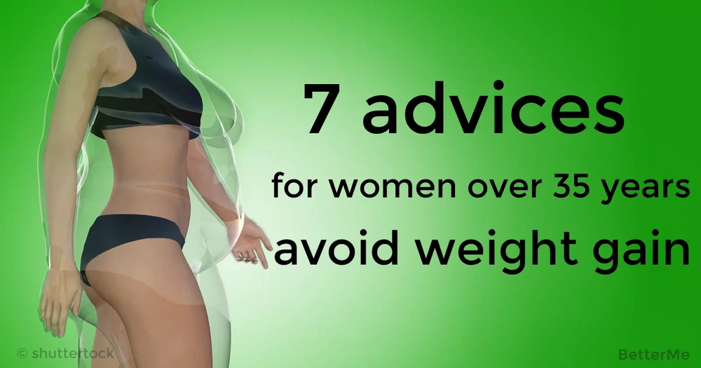 These 7 advices can help women over 35 years avoid weight gain