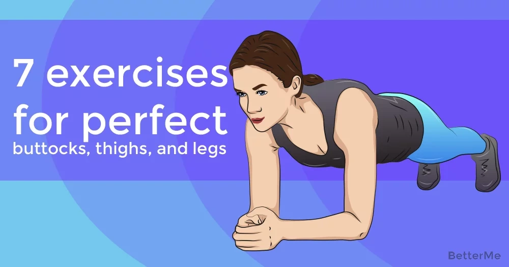 7 exercises for perfect buttocks, thighs, and legs