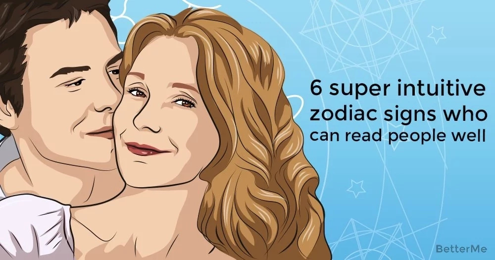 6 super intuitive zodiac signs who can read people well