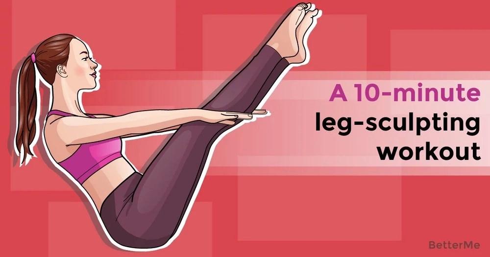A 10-minute leg-sculpting workout
