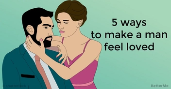 5 ways to make your man feel really loved