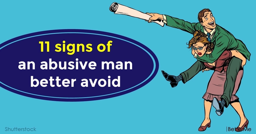 11 signs of an abusive man better avoid