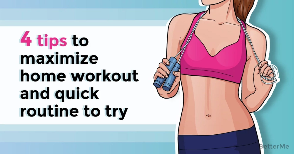 4 tips to maximize your home workout and a quick routine to try
