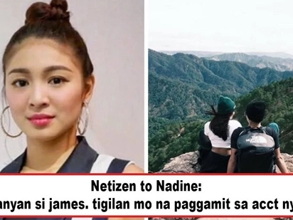 Hindi daw ganyan si James! Netizens accuse Nadine Lustre of using James Reid's account to say he must have done something good to deserve her