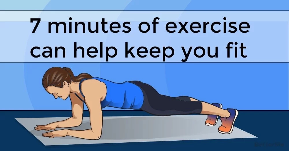 7 minutes of exercise can help keep you fit