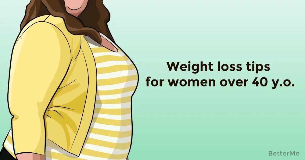 These tips can help women over 40 years old lose some excess weight