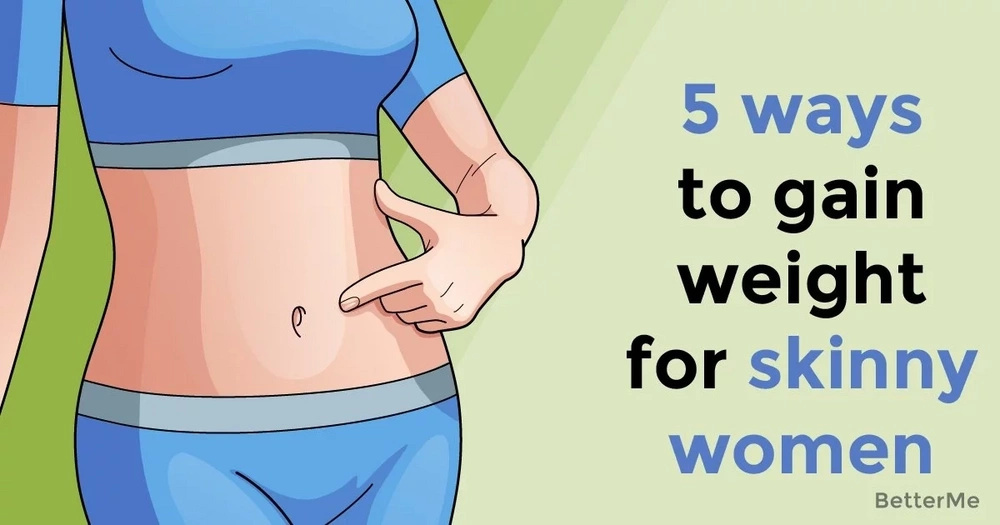 5 ways to gain weight for skinny women