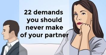 22 demands you should never make of your partner