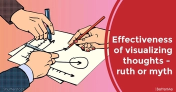 Effectiveness of visualizing thoughts - truth or myth