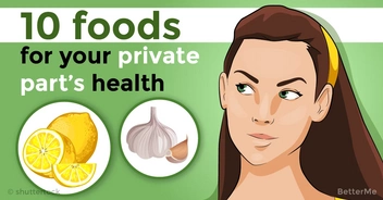 10 foods you should eat for the health of your private part