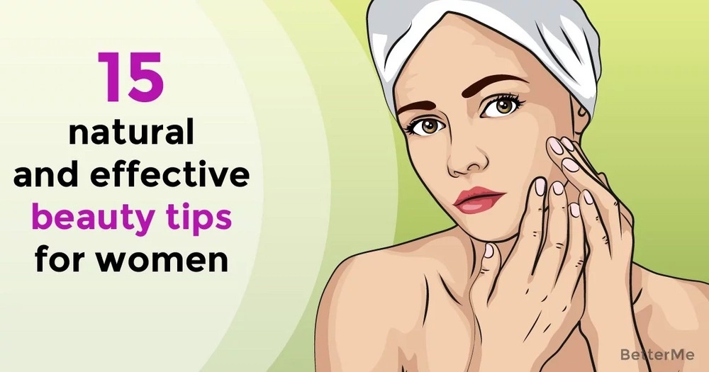 15 natural and effective beauty tips for women