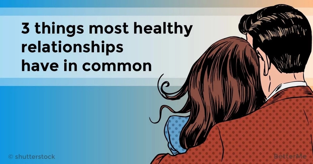3 things most healthy relationships have in common