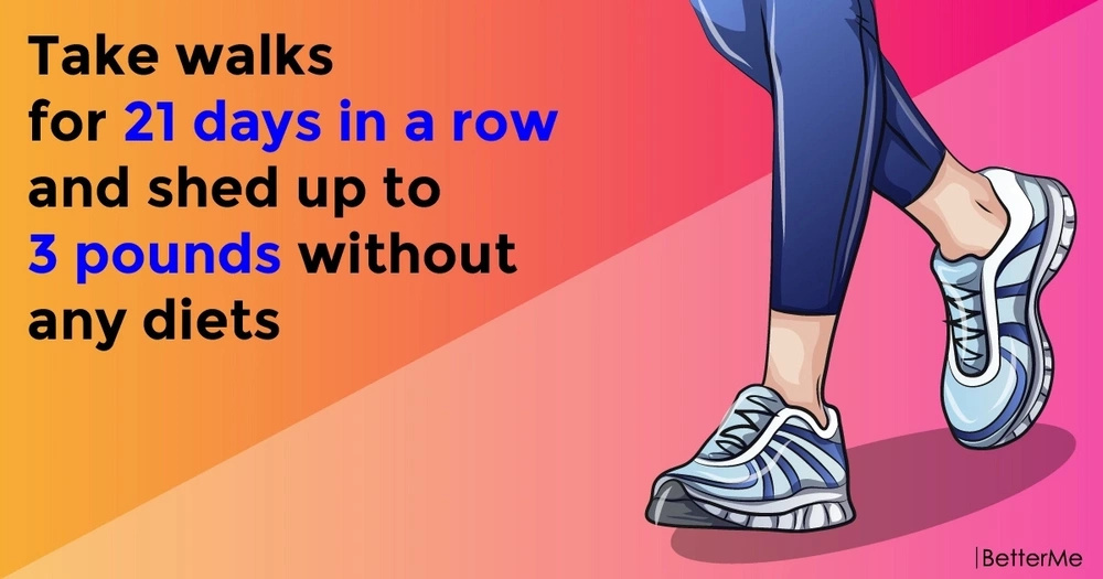 Take walks for 21 days in a row and shed up to 3 pounds without any diets