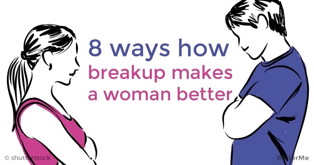8 ways in which a breakup makes a woman better