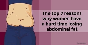 7 reasons why women have a hard time losing abdominal fat