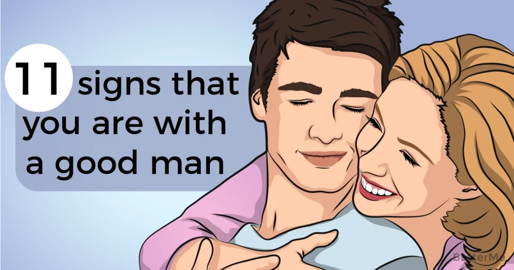 11 uncomfortable signs that you are with a good man