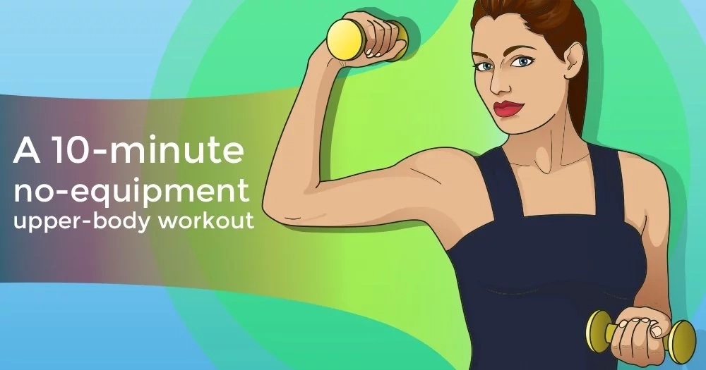 A 10-minute no-equipment upper-body workout