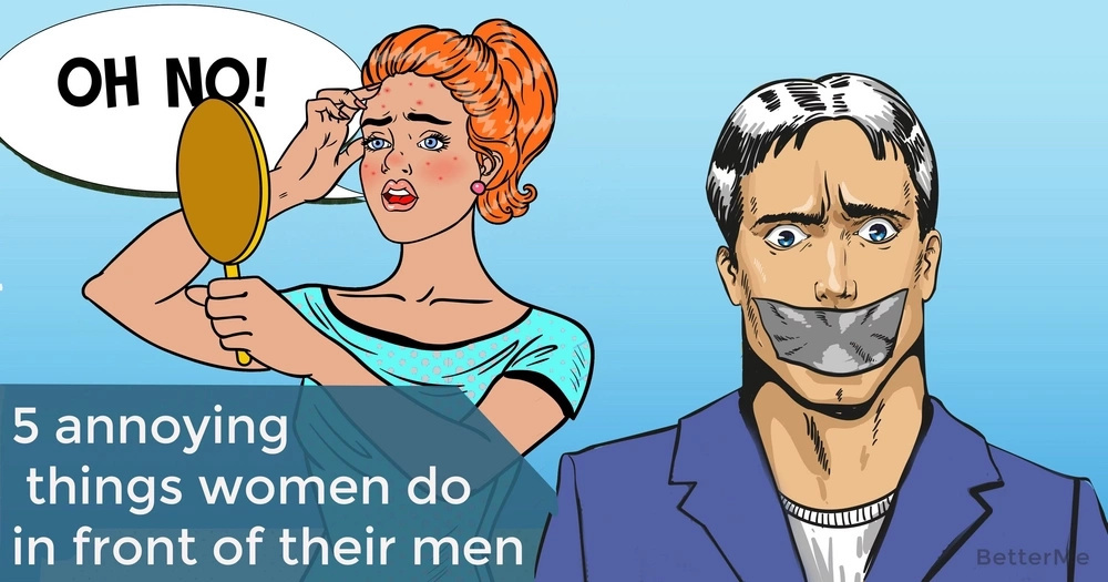 5 annoying things women do in front of their men