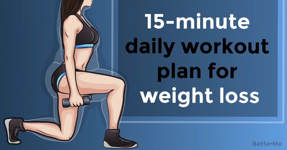 A 15-minute daily workout plan for weight loss