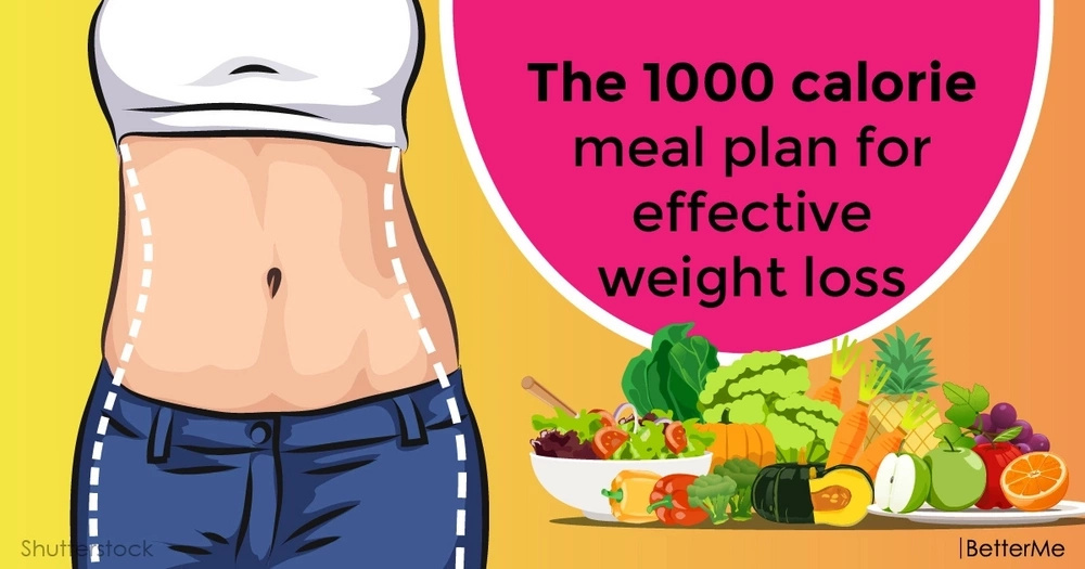 The 1000 calorie meal plan for effective weight loss