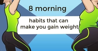 8 morning habits that can make to gain weight