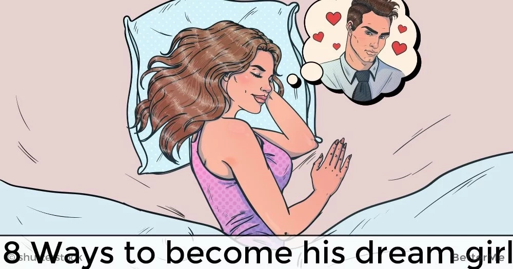 8 ways to become his dream girl