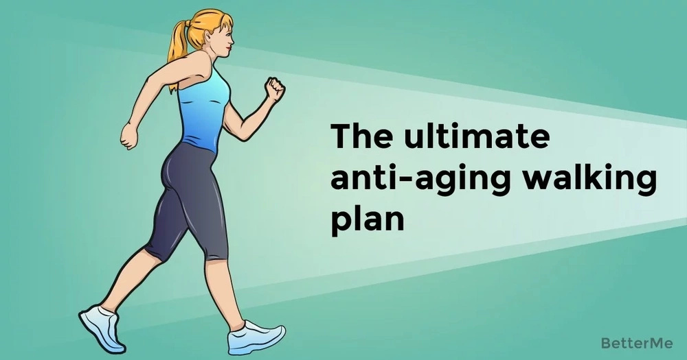 The ultimate anti-aging walking plan