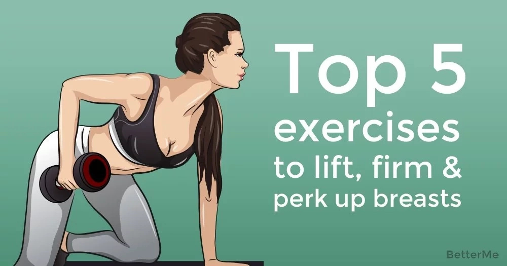 Top 5 exercises to lift, firm & perk up breasts