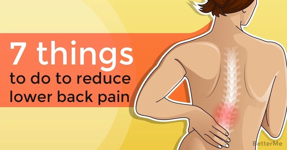 7 things to do to reduce lower back pain