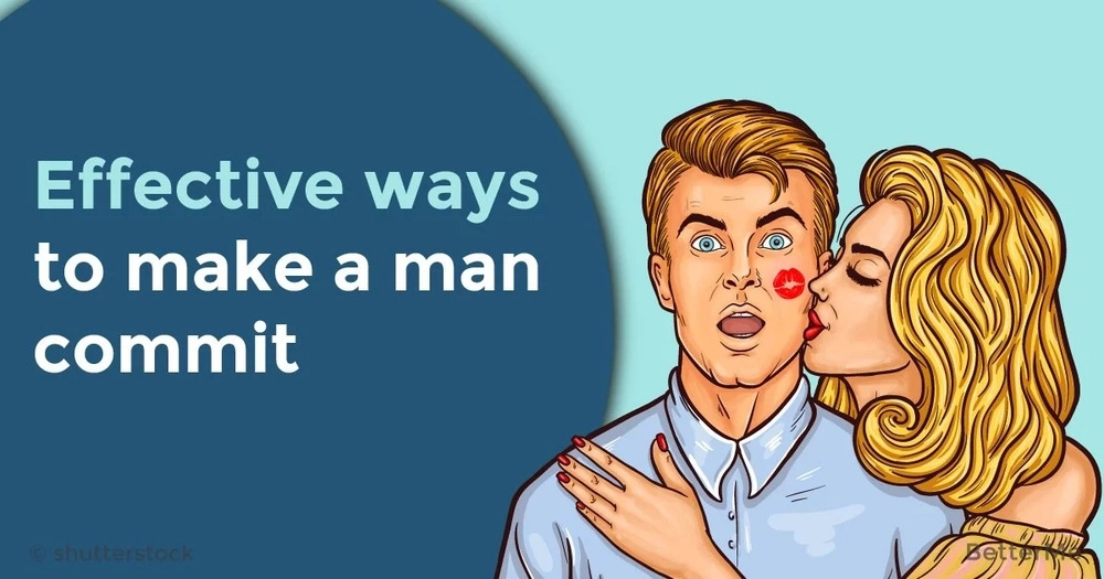 Effective ways to make a man commit