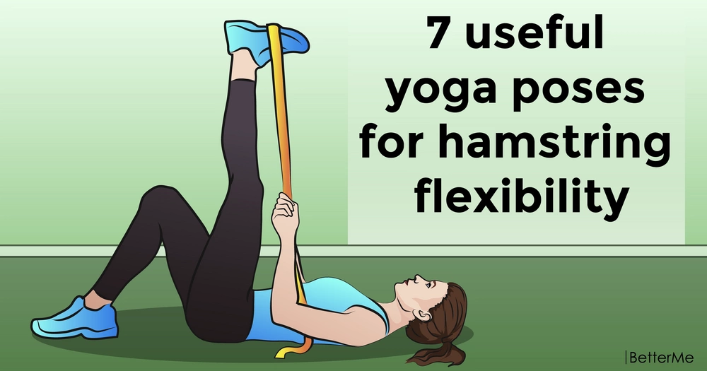 7 useful yoga poses for hamstring flexibility