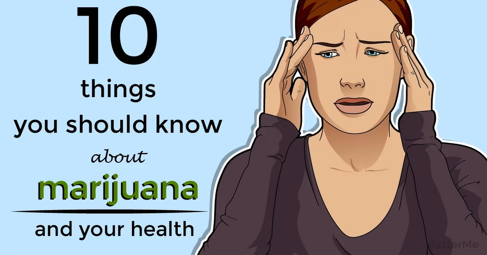 10 things to know about the effect of marijuana on health