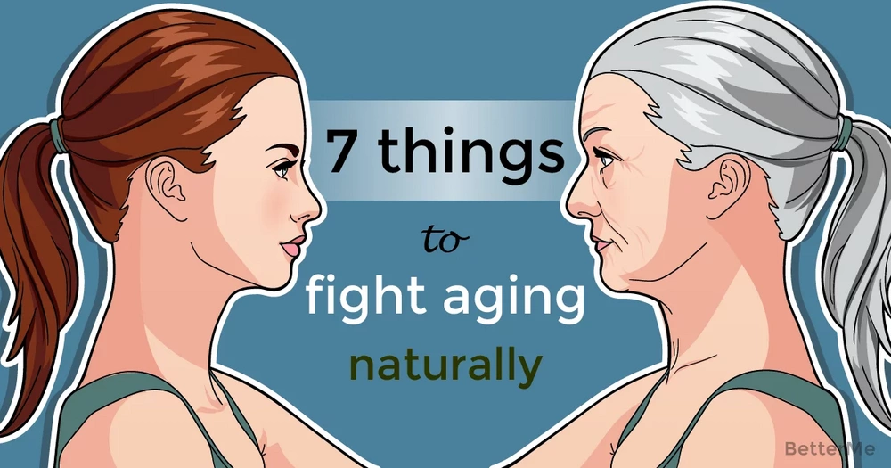 7 things that can help you fight aging naturally
