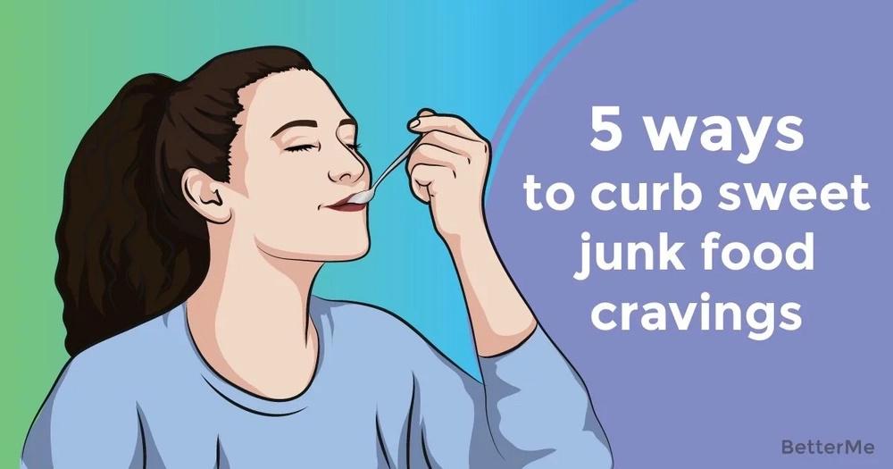 5 ways to curb sweet junk food cravings