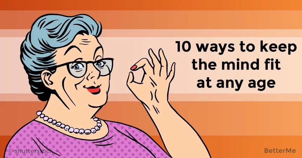 10 ways to keep the mind fit at any age