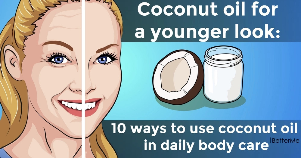 Coconut oil for a younger look: 10 ways to use coconut oil in daily body care