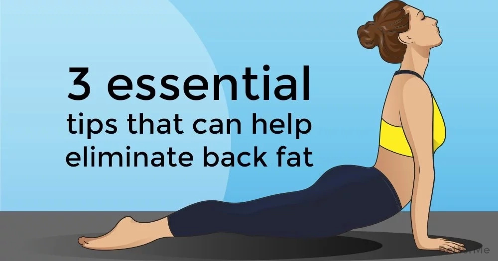 3 essential tips that can help eliminate back fat