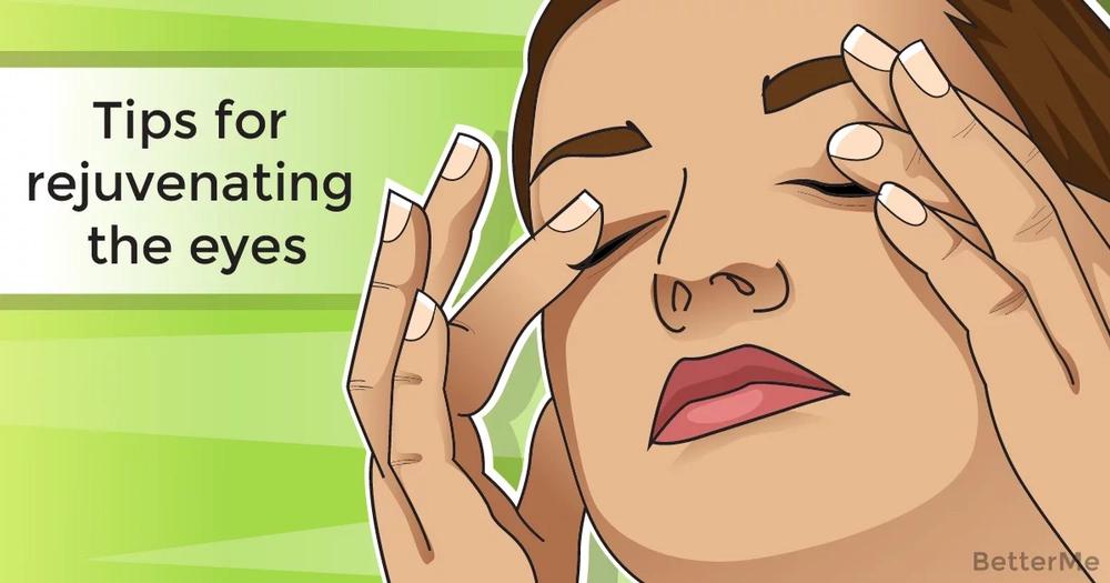 Tips for rejuvenating the eyes