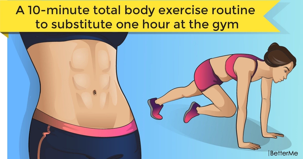 A 10-minute total body exercise routine to substitute one hour at the gym