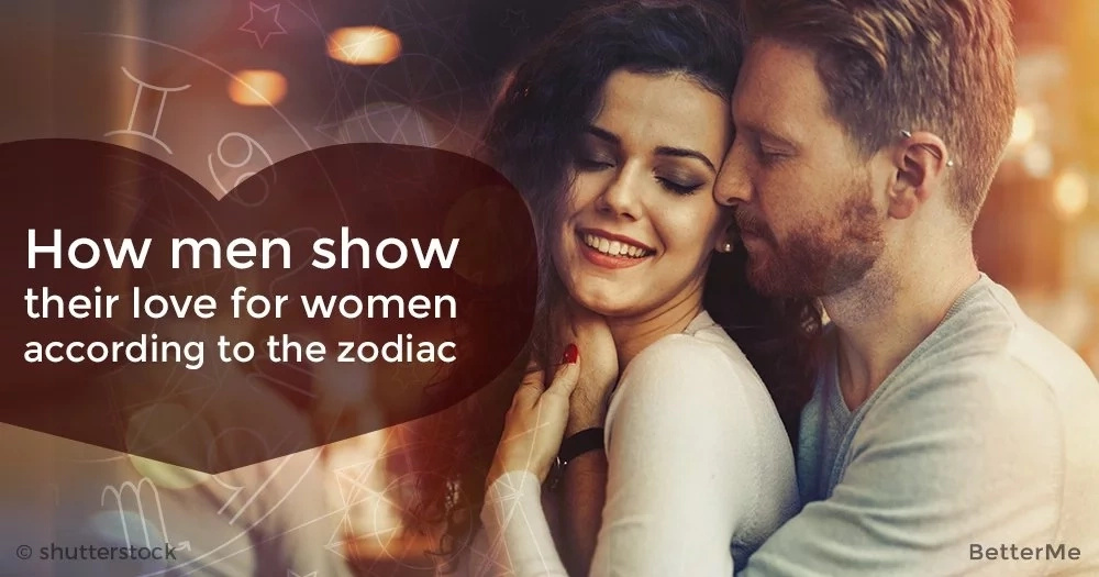 How men show their love for women, according to the zodiac